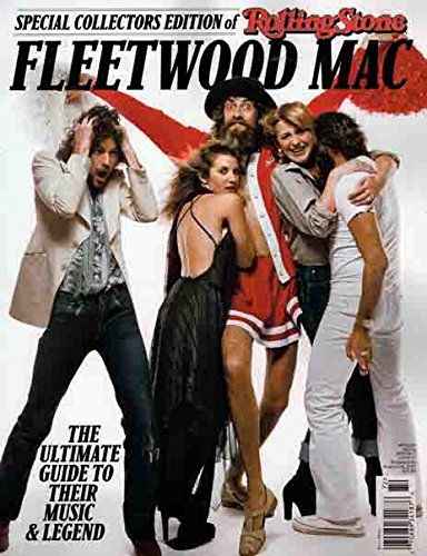 ROLLING STONE 2017 SPECIAL EDITION - FLEETWOOD MAC : THE ULTIMATE GUIDE - The 50 Greatest Songs, Stevie Nicks, Lindsey Buckingham, Single Issue Magazine - 2017