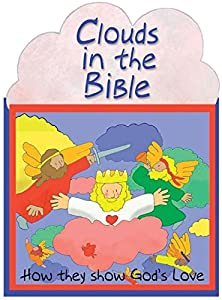 Clouds - How They Show God's Love - Bible Stories for Kids - Kids Bible Books Board Book (Flip-The-Flap)