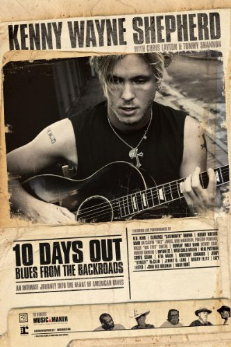 Kenny Wayne Shepherd - 10 Days Out: Blues From The - Road Lincoln 10