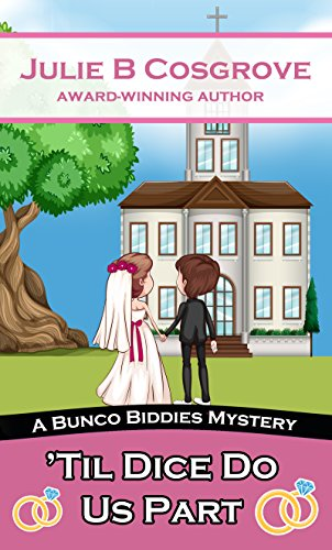 'Til Dice Do Us Part (Bunco Biddies Mystery Book 4) by [Cosgrove, Julie B]