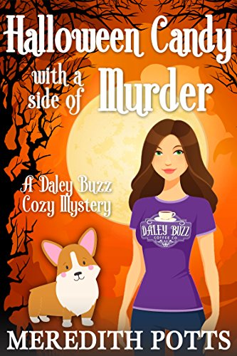Halloween Candy With A Side Of Murder (Daley Buzz Cozy Mystery Book 6) -