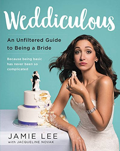 Weddiculous: An Unfiltered Guide to Being a Bride cover