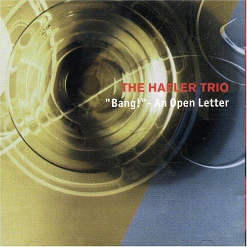 Bang - An Open Letter by Hafler - Hafler Trio