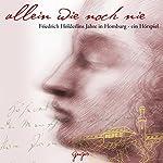 Allein wie noch nie: Friedrich Hölderlins Jahre in Homburg | Gerwig Epkes