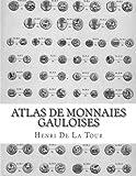 Image de Atlas de monnaies gauloises: Préparé par la Commission de topographie des Gaules (French Edition)