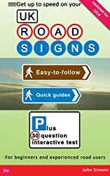 UK Road Signs and Free Highway Code: Easy-To-Follow Quick Guide Plus 30 Question Interactive Test - 2014 Updated (English Edition)