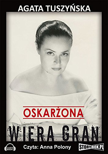 Oskarzona: Wiera Gran (Polish Edition)