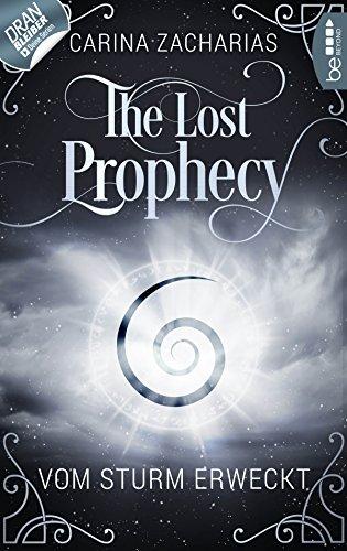 The Lost Prophecy - Vom Sturm erweckt (Elemente-Reihe 1) (German Edition)