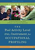 The Pool Activity Level (PAL) Instrument for Occupational Profiling: A Practical Resouce for Carers of People with Cognitive Impaiment (Bradford Dementia Group Good Practice Guides) by Pool, Jackie Published by Jessica Kingsley Publishers (2011)