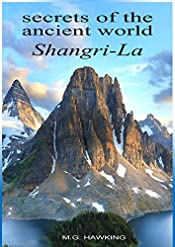 Secrets of the Ancient World, Shangri-La: The Himalayan Journals of M.G. Hawking