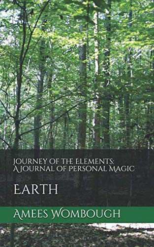 Journey of the Elements: A Journal of Personal Magic: Earth (1)