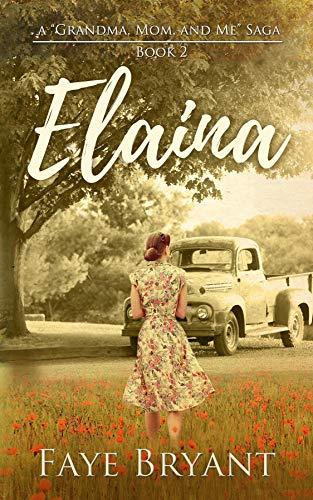 Elaina (The Grandma, Mom, and Me Saga Book 2)