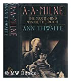 A.A. Milne: The Man Behind Winnie-the-Pooh
