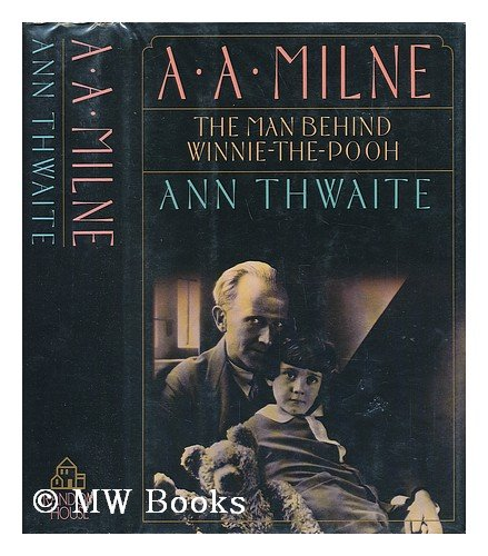 A.A. Milne: The Man Behind Winnie-the-Pooh