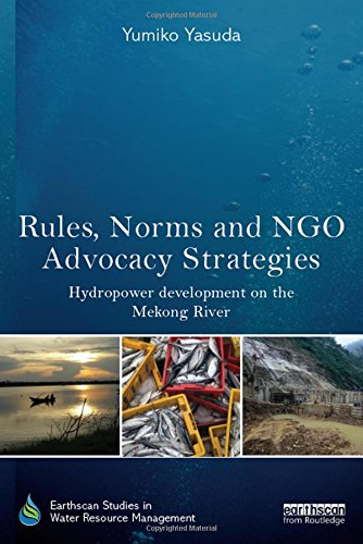 Rules- norms and NGO advocacy strategies:hydropower development on the Mekong River
