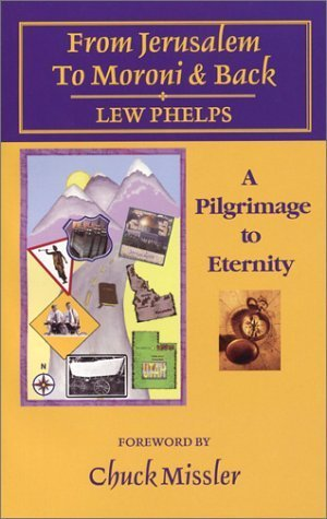 Read Online From Jerusalem to Moroni and Back by Phelps, Lew (2003) Paperback PDF