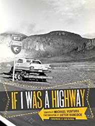 If I Was a Highway (Voice in the American West) by Michael Ventura (2011-02-15)