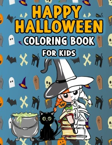 Happy Halloween Coloring Book for Kids: Super Cute Kawaii Autumn Fantasy Art with Witches, Cats, Zombies, Skulls, Owls, Vampires, Monsters, and More Chibi Coloring Pages for -