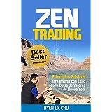 Zen Trading: Principios Básicos para Invertir con Éxito en la Bolsa de Nueva York (Spanish Edition)