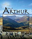 Legend and Landscape of Wales : Tales of Arthur, Bollard, John K. and Griffiths, Anthony, 1848511124