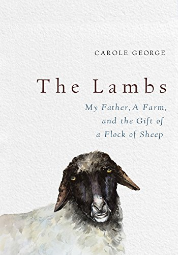 - The Lambs: My Father, a Farm, and the Gift of a Flock of Sheep