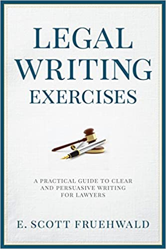 Legal Writing Exercises: A Practical Guide to Clear and Persuasive ...