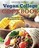 Vegan College Cookbook: Easy, Healthy, and Delicious Vegan...