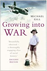 Growing into War by Michael Gill (2005-10-13) Paperback