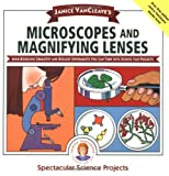 Janice VanCleave's Microscopes and Magnifying Lenses: Mind-boggling Chemistry and Biology Experiments You Can Turn Into Science Fair Projects