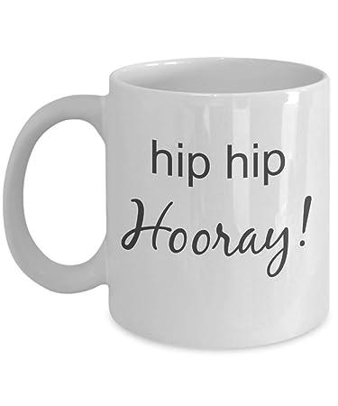Image Unavailable. Image not available for  sc 1 st  Amazon.com & Amazon.com: Hip Hip Hooray Mug - Novelty Promotion Gift Ideas 11 Oz ...