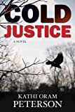 Cold Justice, Kathi Oram Peterson, 1621080463