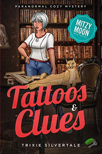 Tattoos and Clues: Paranormal Cozy Mystery (Mitzy Moon Mysteries Book 2) by [Silvertale, Trixie]