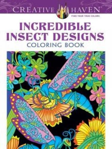 Creative Haven Incredible Insect Designs Coloring Book (Adult Coloring)