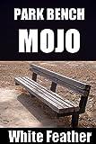 Park Bench Mojo, White Feather, 1492291625