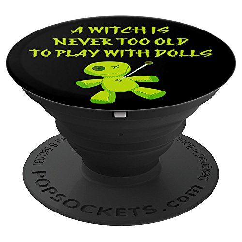 A Witch is Never Too Old To Play With Dolls! Cheeky Witch - PopSockets Grip and Stand for Phones and Tablets (Poppet Doll)