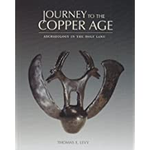 Journey to the Copper Age: Archaeology in the Holy Land