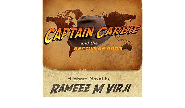 Captain Carbie and the Rectum of Doom