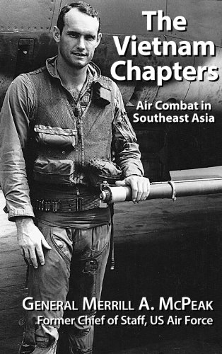 The Vietnam Chapters: Air Combat in Southeast Asia by [McPeak, General Merrill A.]