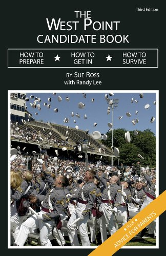 The West Point Candidate Book: How to Prepare, How to Get In, How to Survive