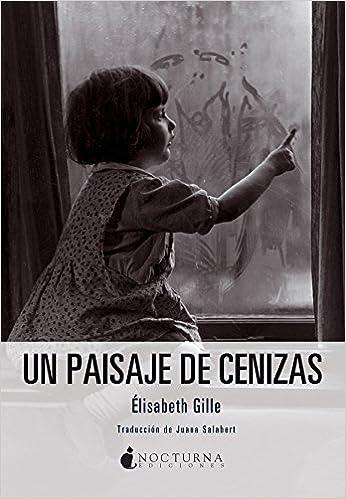 Un paisaje de cenizas (Noches Blancas): Amazon.es: Élisabeth Gille, Juana Salabert González: Libros