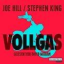 Vollgas Hörbuch von Joe Hill, Stephen King Gesprochen von: David Nathan