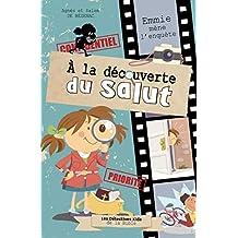 À la découverte du salut: Emmie mène l'enquète  (French Edition)