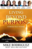 img - for Living Beyond Purpose: Stories That Inspire book / textbook / text book