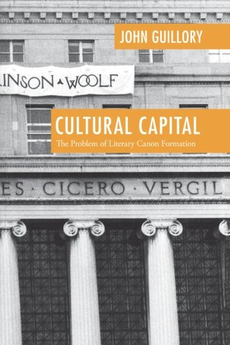 Cultural Capital: The Problem of Literary Canon Formation