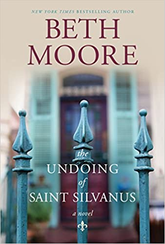 The Undoing of Saint Silvanus by Beth Moore | book spotlight