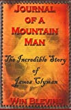 img - for The Journal of a Mountain Man: James Clyman's Own Story (Epic Adventures) book / textbook / text book