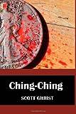 Ching, Ching, Scott Ghrist, 1499365349