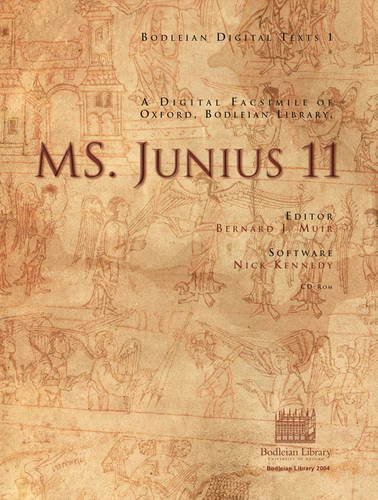 MS. Junius 11: The origins of English poetry, a masterpiece of Anglo-Saxon art; Bodleian Library Digital Texts 1 (Bodleian Digital Texts) by Bodleian Library, University of Oxford
