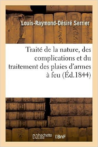 Livre gratuits Traité de la nature, des complications et du traitement des plaies d'armes à feu epub, pdf
