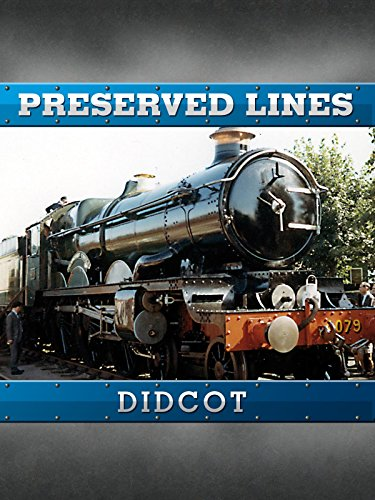 (Preserved Lines - Didcot)